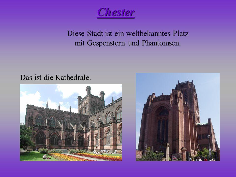 Chester Diese Stadt ist ein weltbekanntes Platz