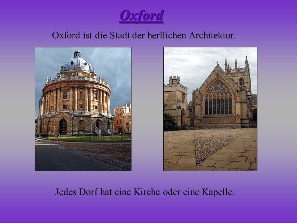 Oxford Oxford ist die Stadt der herllichen Architektur.