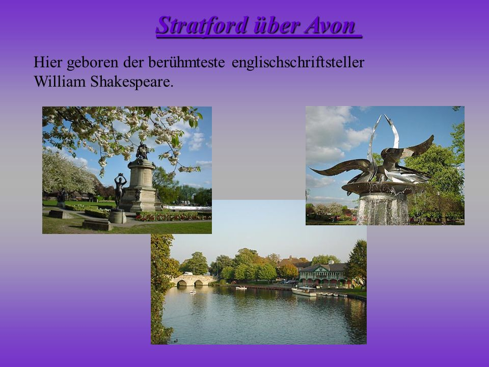 Stratford über Avon Hier geboren der berühmteste englischschriftsteller William Shakespeare.