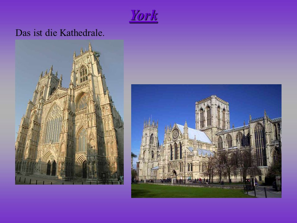 York Das ist die Kathedrale.