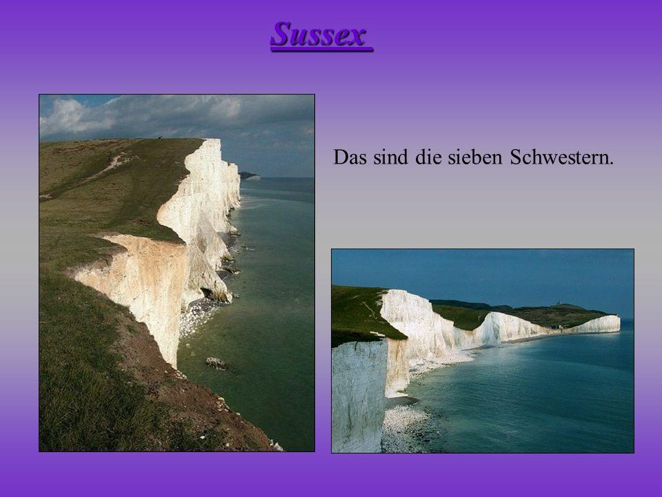 Sussex Das sind die sieben Schwestern.