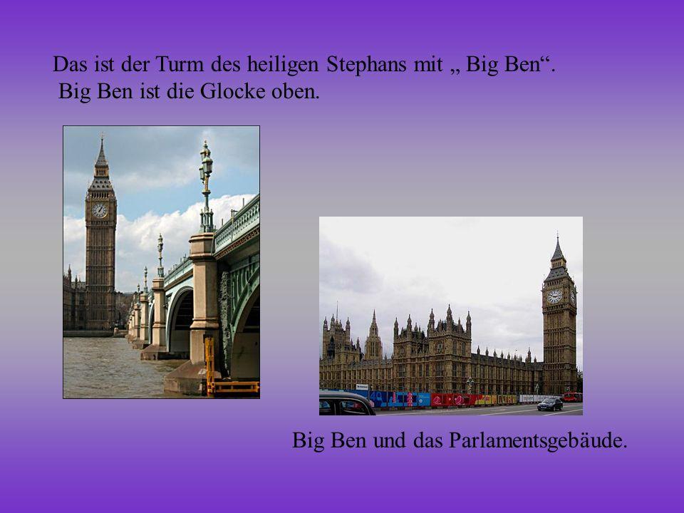"""Das ist der Turm des heiligen Stephans mit """" Big Ben ."""
