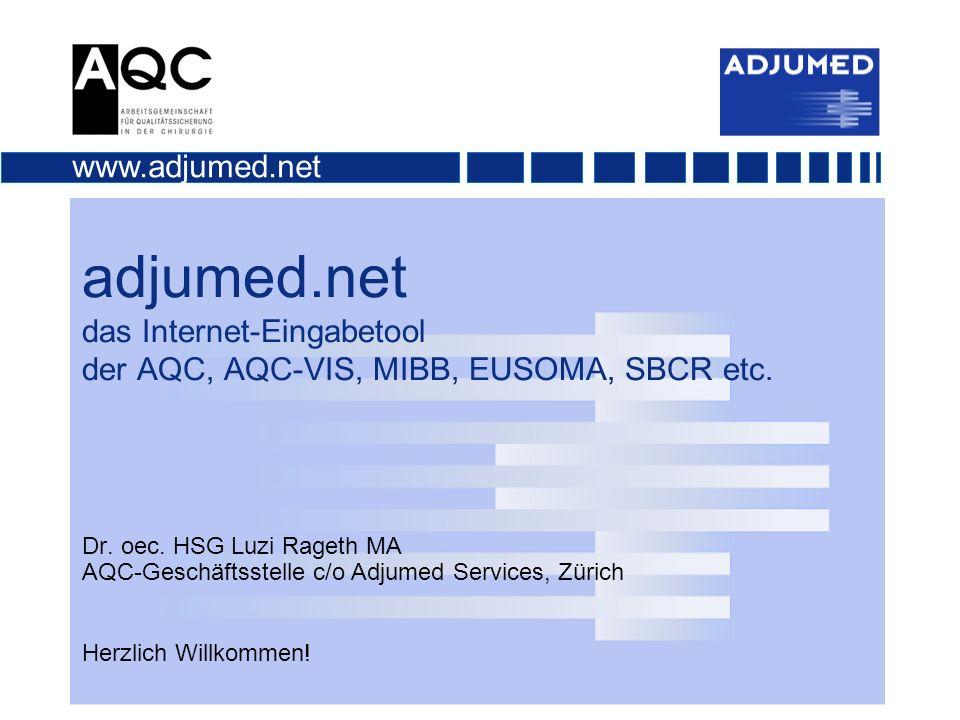 adjumed.net das Internet-Eingabetool der AQC, AQC-VIS, MIBB, EUSOMA, SBCR etc.