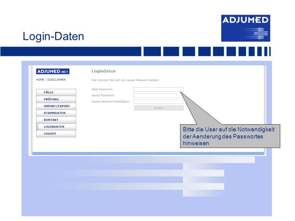 Login-Daten Bitte die User auf die Notwendigkeit der Aenderung des Passwortes hinweisen