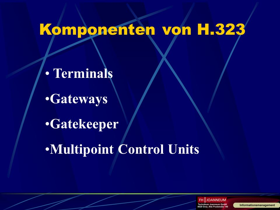 Komponenten von H.323 Terminals Gateways Gatekeeper