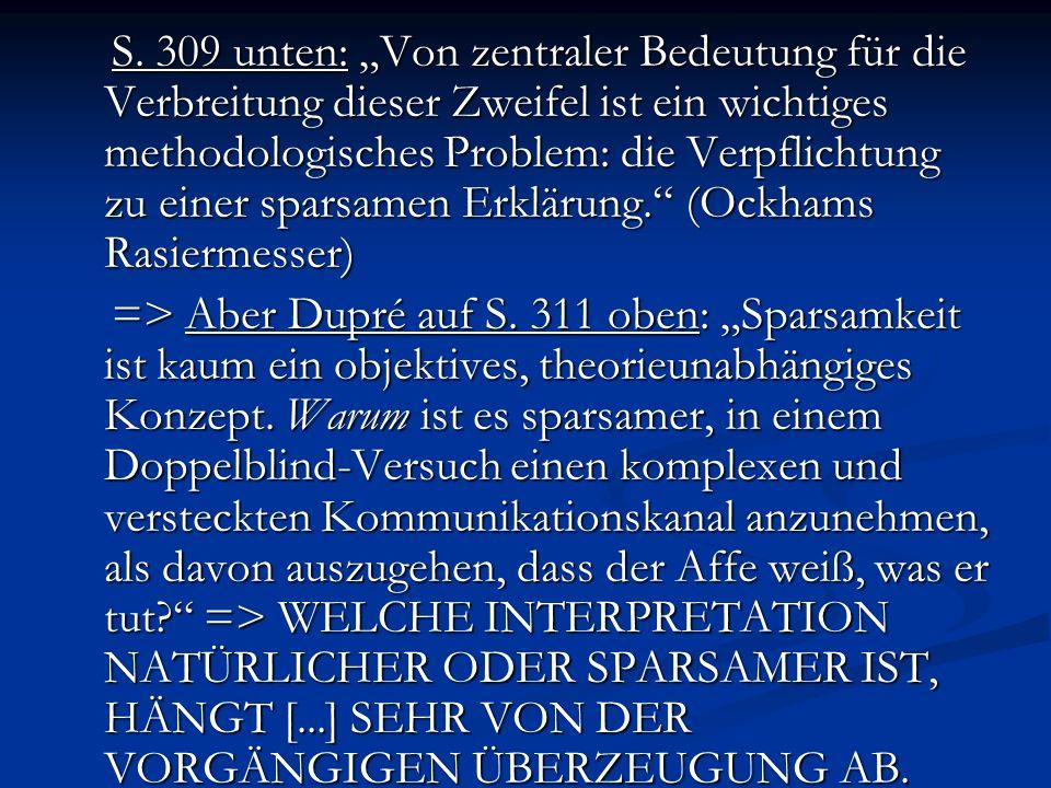"""S. 309 unten: """"Von zentraler Bedeutung für die Verbreitung dieser Zweifel ist ein wichtiges methodologisches Problem: die Verpflichtung zu einer sparsamen Erklärung. (Ockhams Rasiermesser)"""