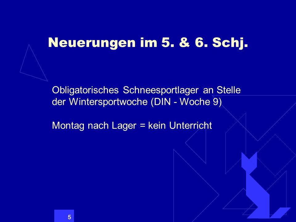 Neuerungen im 5. & 6. Schj.