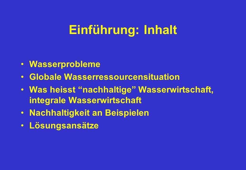 Einführung: Inhalt Wasserprobleme Globale Wasserressourcensituation