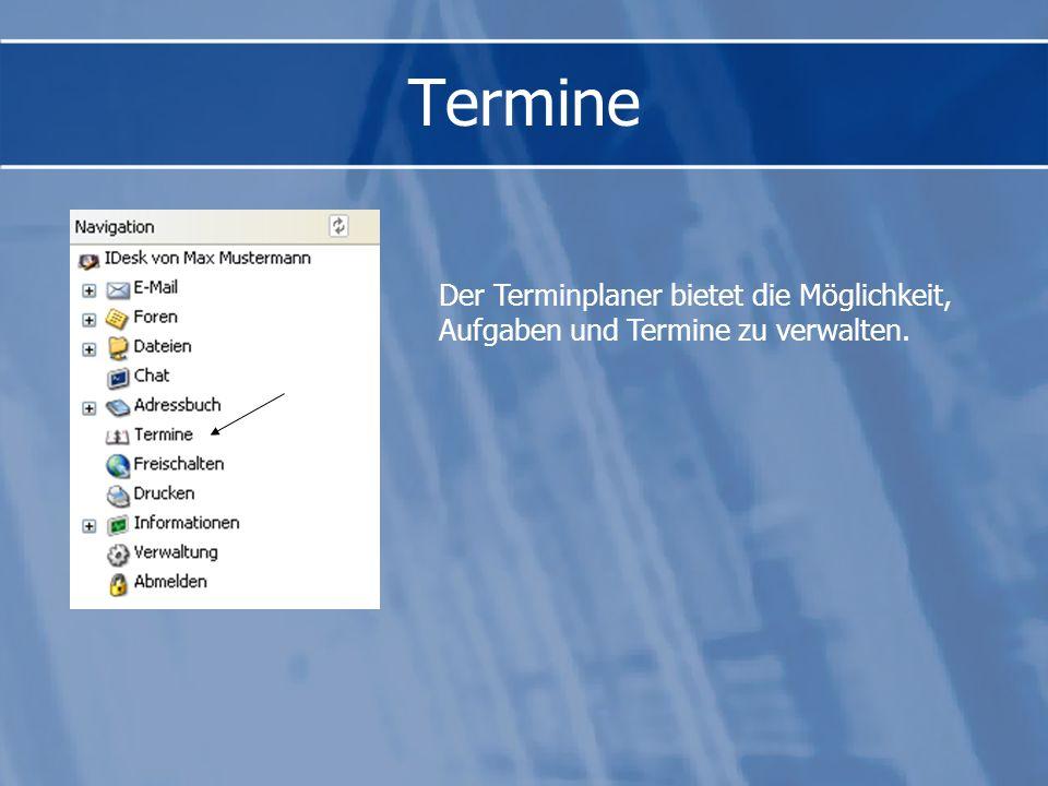 Termine Der Terminplaner bietet die Möglichkeit, Aufgaben und Termine zu verwalten.