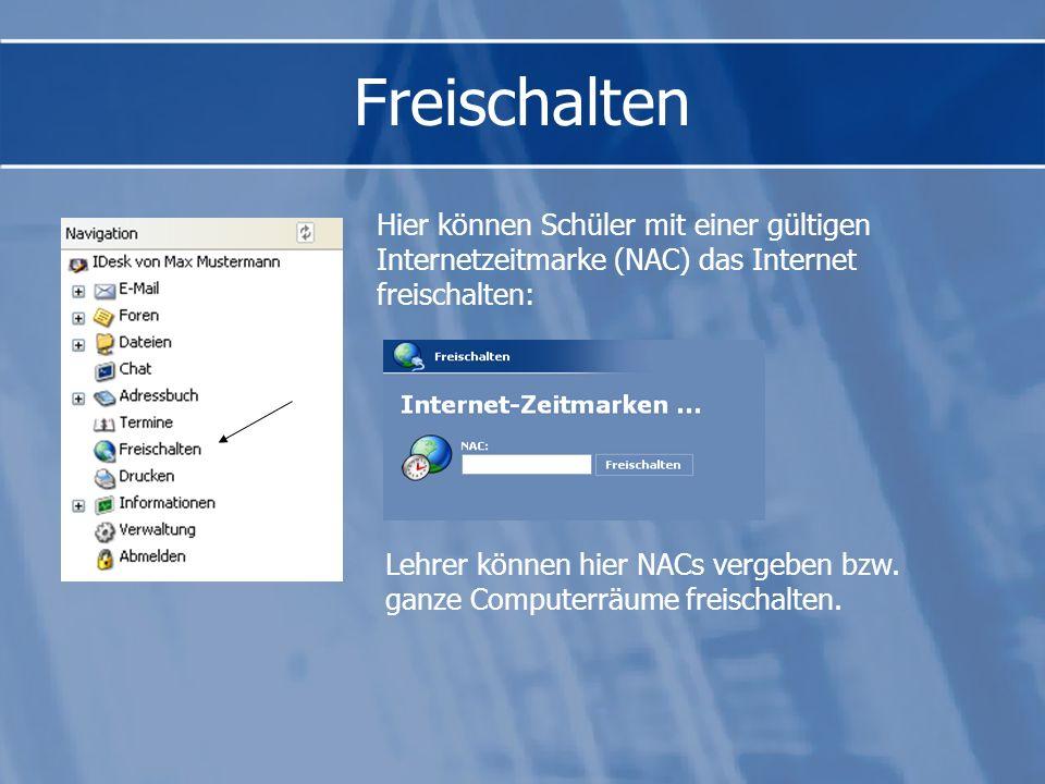 Freischalten Hier können Schüler mit einer gültigen Internetzeitmarke (NAC) das Internet freischalten: