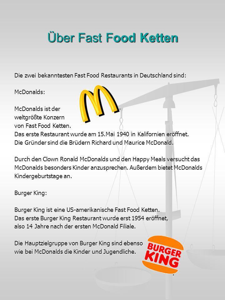 Über Fast Food Ketten Die zwei bekanntesten Fast Food Restaurants in Deutschland sind: McDonalds: McDonalds ist der.