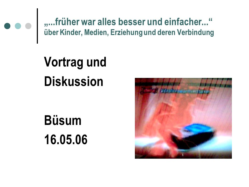 Vortrag und Diskussion Büsum 16.05.06