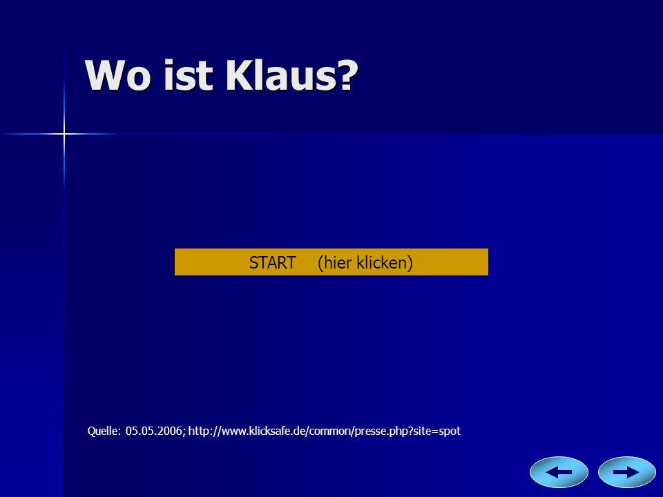Wo ist Klaus START (hier klicken)