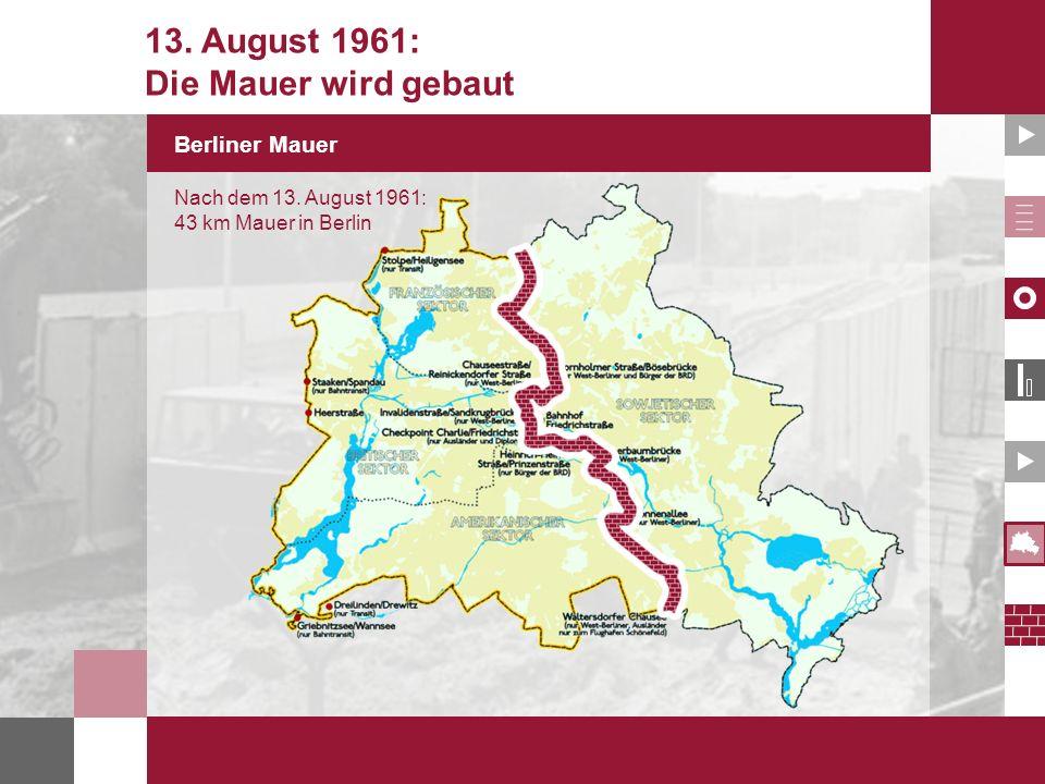 13. August 1961: Die Mauer wird gebaut