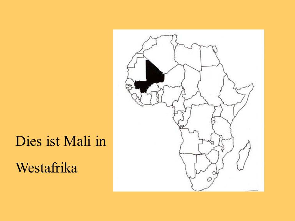 Dies ist Mali in Westafrika
