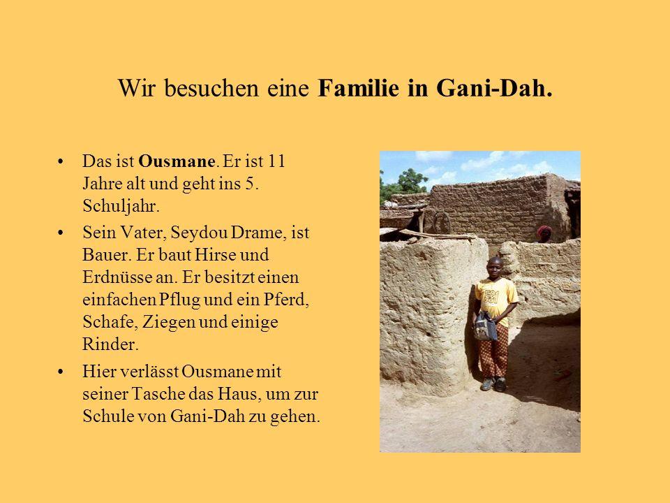 Wir besuchen eine Familie in Gani-Dah.