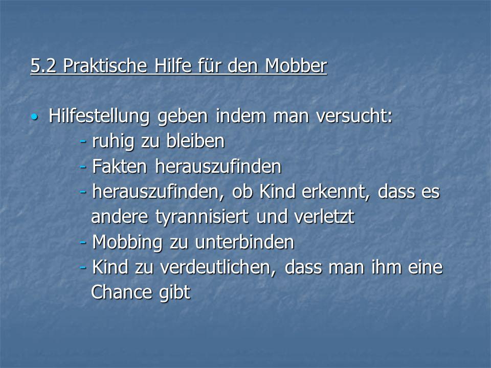 5.2 Praktische Hilfe für den Mobber