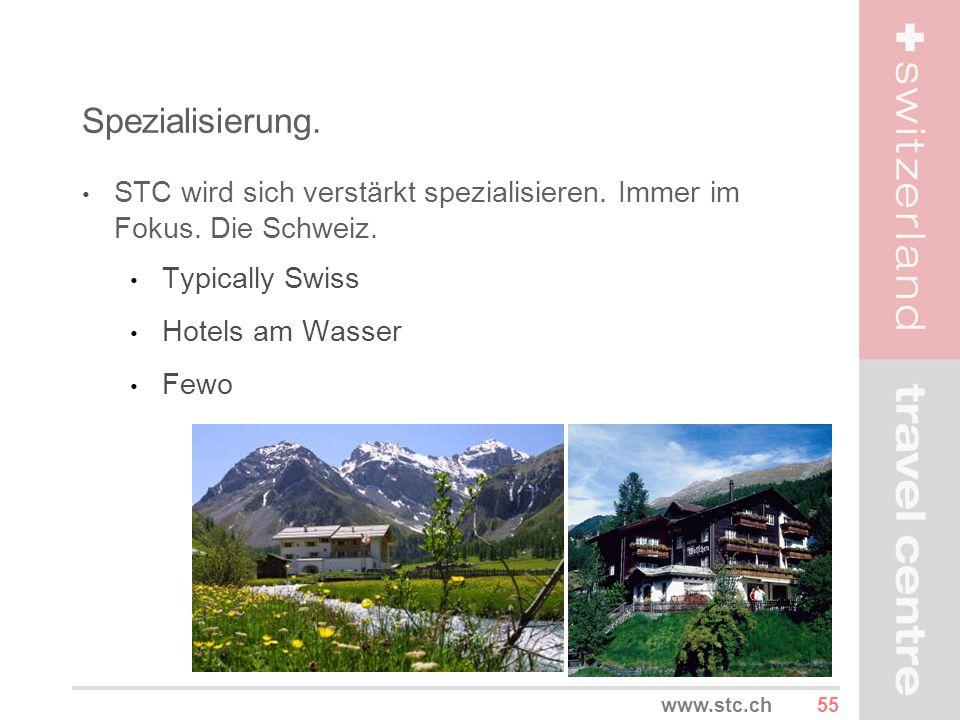 Spezialisierung. STC wird sich verstärkt spezialisieren. Immer im Fokus. Die Schweiz. Typically Swiss.