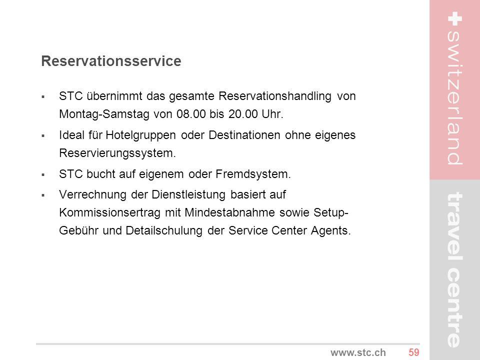Reservationsservice STC übernimmt das gesamte Reservationshandling von Montag-Samstag von 08.00 bis 20.00 Uhr.