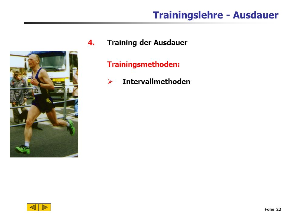 Training der Ausdauer Trainingsmethoden: Intervallmethoden