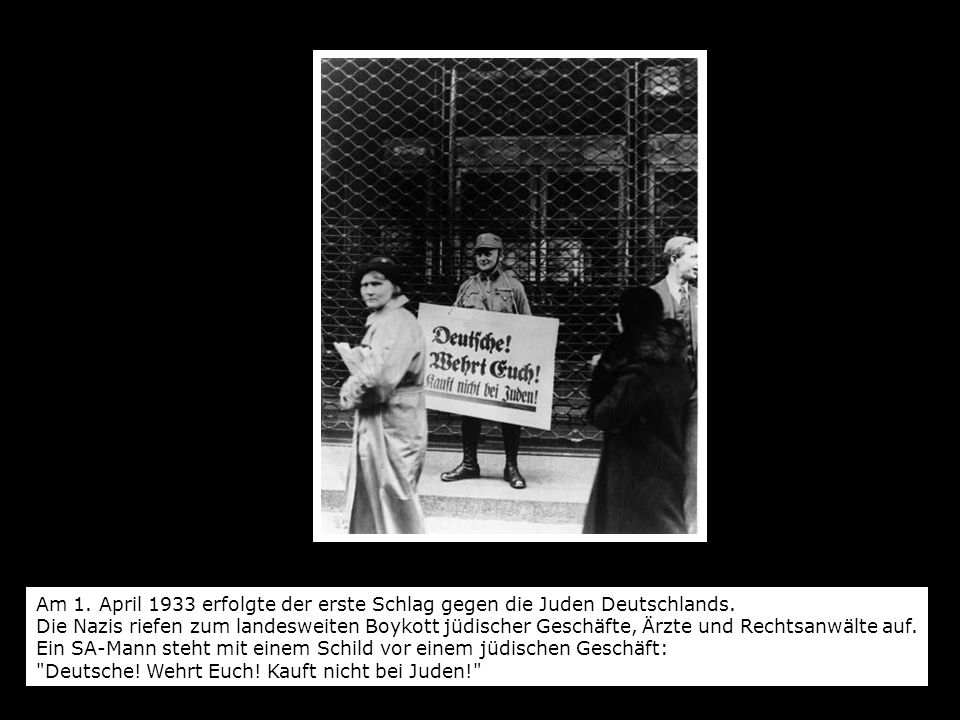 Am 1. April 1933 erfolgte der erste Schlag gegen die Juden Deutschlands.