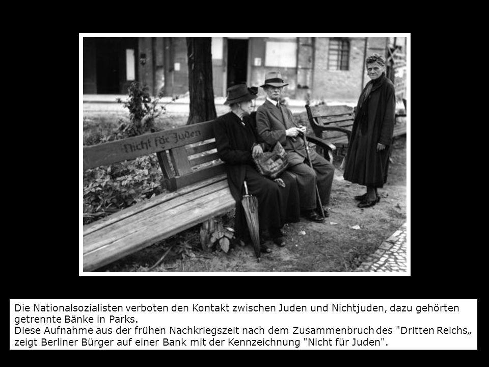 Die Nationalsozialisten verboten den Kontakt zwischen Juden und Nichtjuden, dazu gehörten getrennte Bänke in Parks.