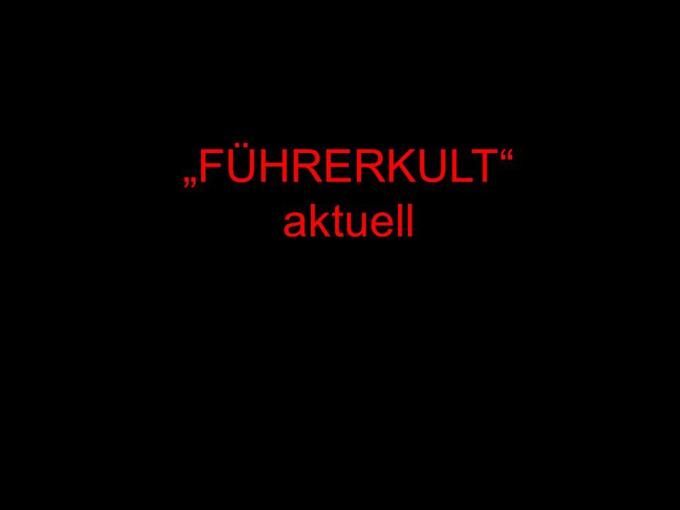 """""""FÜHRERKULT aktuell"""