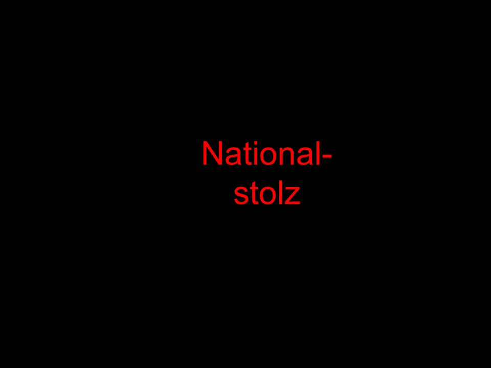 National- stolz