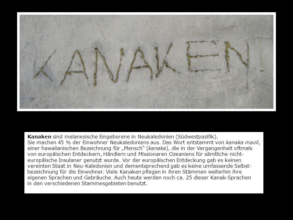 Kanaken sind melanesische Eingeborene in Neukaledonien (Südwestpazifik).