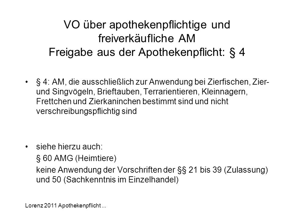 VO über apothekenpflichtige und freiverkäufliche AM Freigabe aus der Apothekenpflicht: § 4