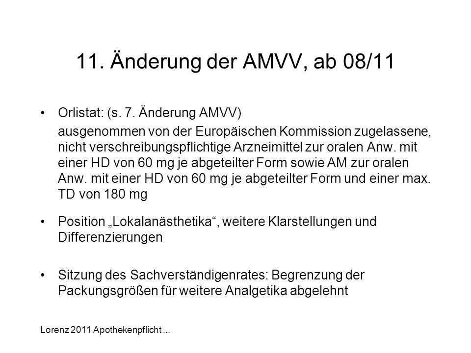 11. Änderung der AMVV, ab 08/11 Orlistat: (s. 7. Änderung AMVV)