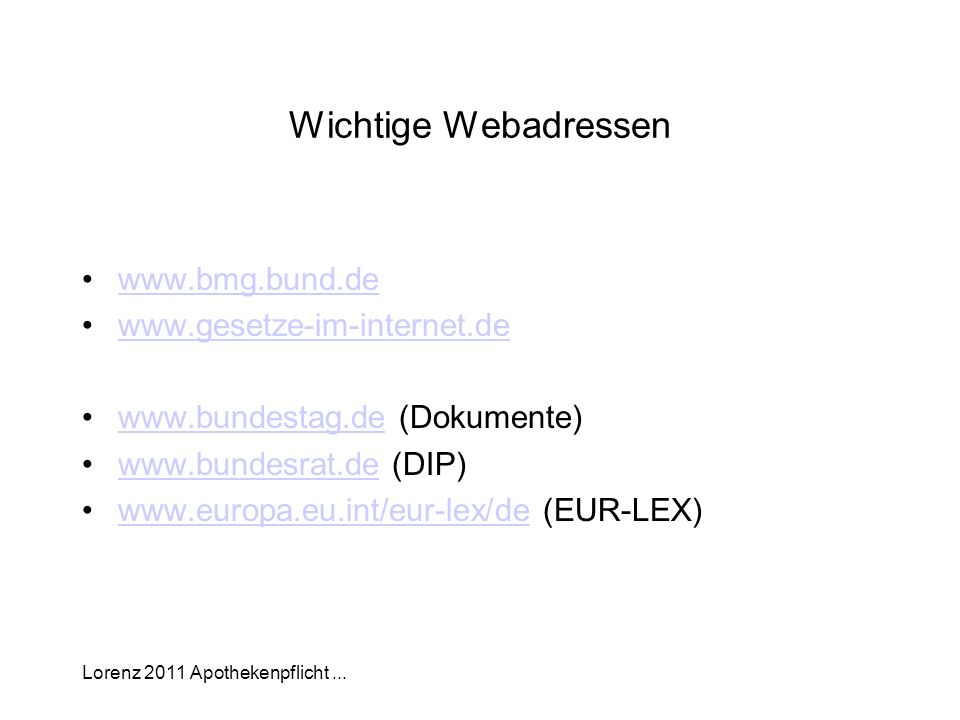 Wichtige Webadressen www.bmg.bund.de www.gesetze-im-internet.de