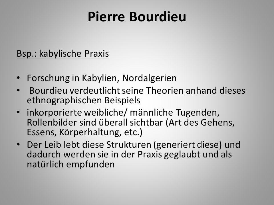 Pierre Bourdieu Bsp.: kabylische Praxis
