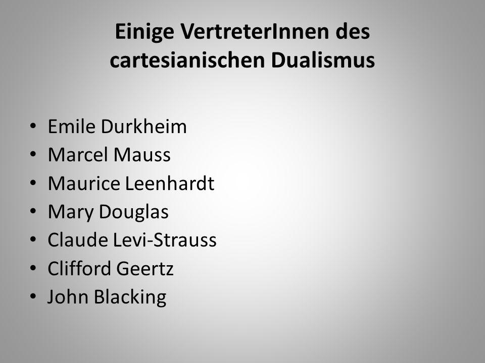 Einige VertreterInnen des cartesianischen Dualismus
