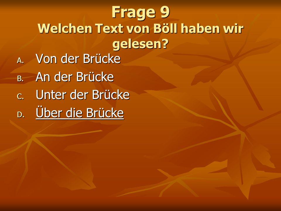 Frage 9 Welchen Text von Böll haben wir gelesen