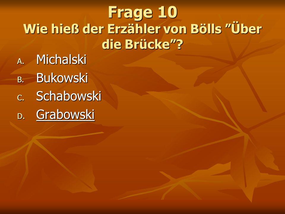 Frage 10 Wie hieß der Erzähler von Bölls Über die Brücke