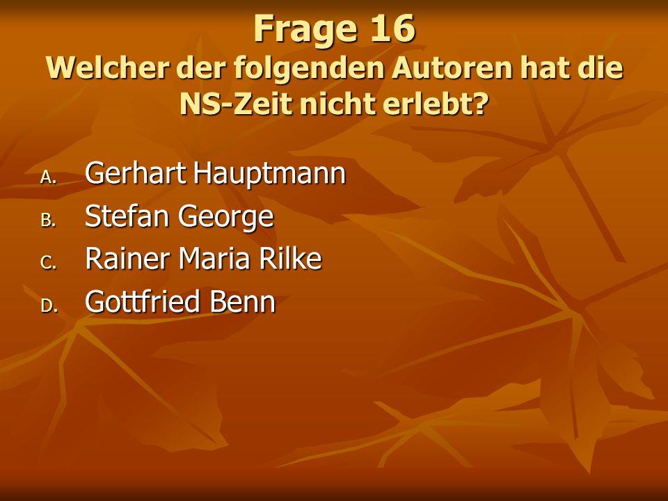 Frage 16 Welcher der folgenden Autoren hat die NS-Zeit nicht erlebt