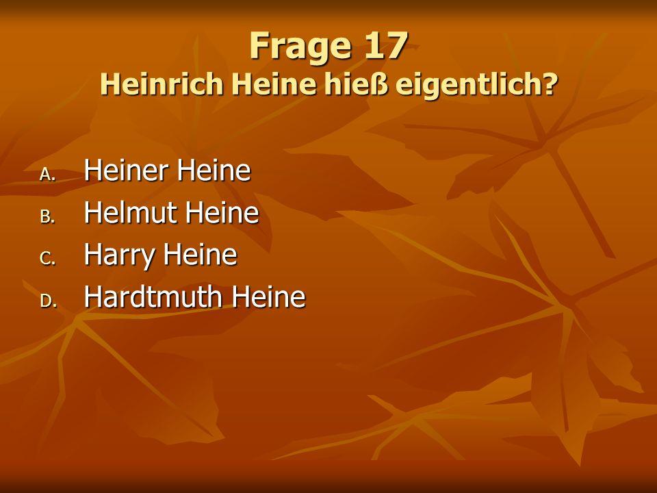 Frage 17 Heinrich Heine hieß eigentlich