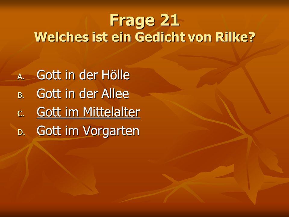 Frage 21 Welches ist ein Gedicht von Rilke