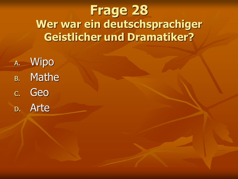 Frage 28 Wer war ein deutschsprachiger Geistlicher und Dramatiker