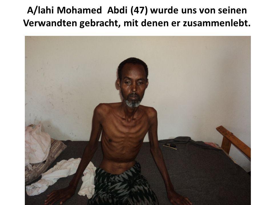 A/lahi Mohamed Abdi (47) wurde uns von seinen Verwandten gebracht, mit denen er zusammenlebt.
