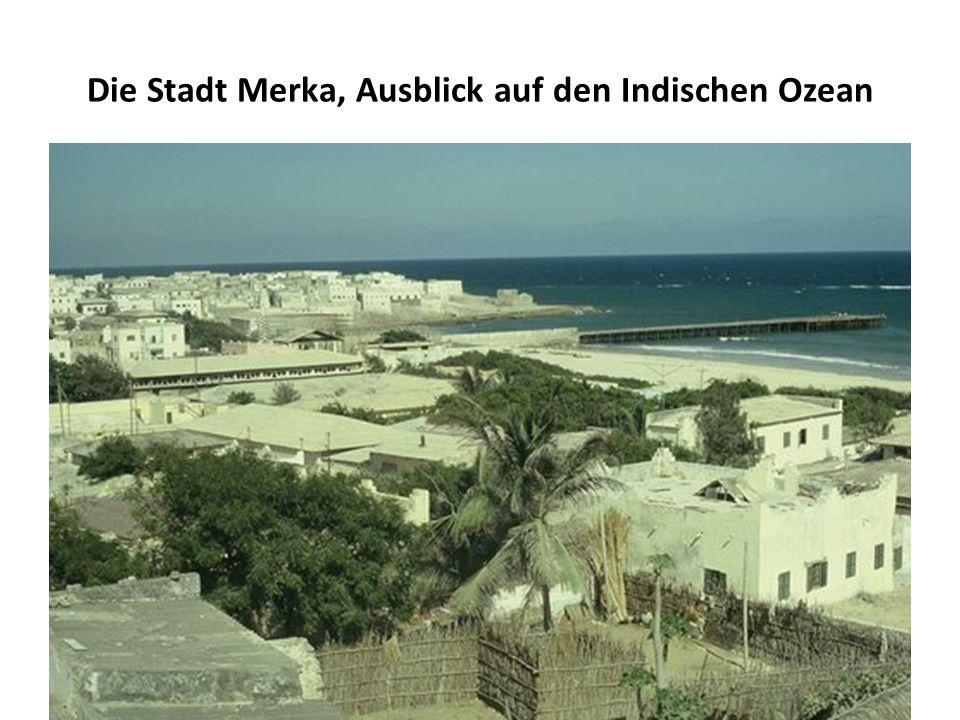 Die Stadt Merka, Ausblick auf den Indischen Ozean