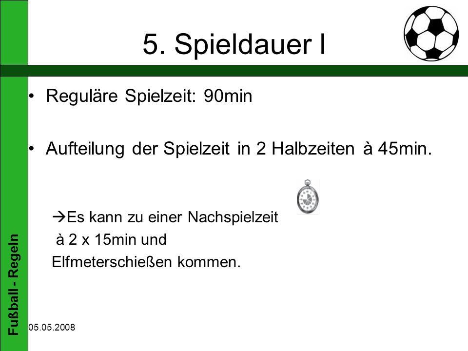 5. Spieldauer I Reguläre Spielzeit: 90min