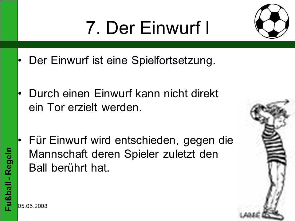 7. Der Einwurf I Der Einwurf ist eine Spielfortsetzung.