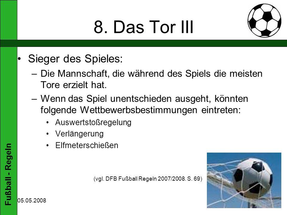 (vgl. DFB Fußball Regeln 2007/2008. S. 69)