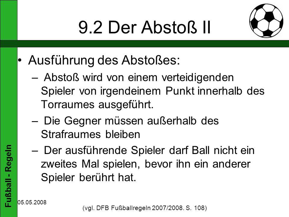(vgl. DFB Fußballregeln 2007/2008. S. 108)