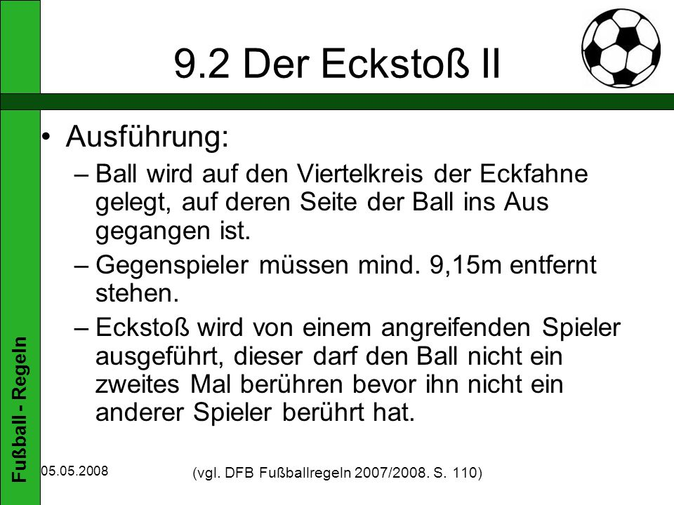 (vgl. DFB Fußballregeln 2007/2008. S. 110)