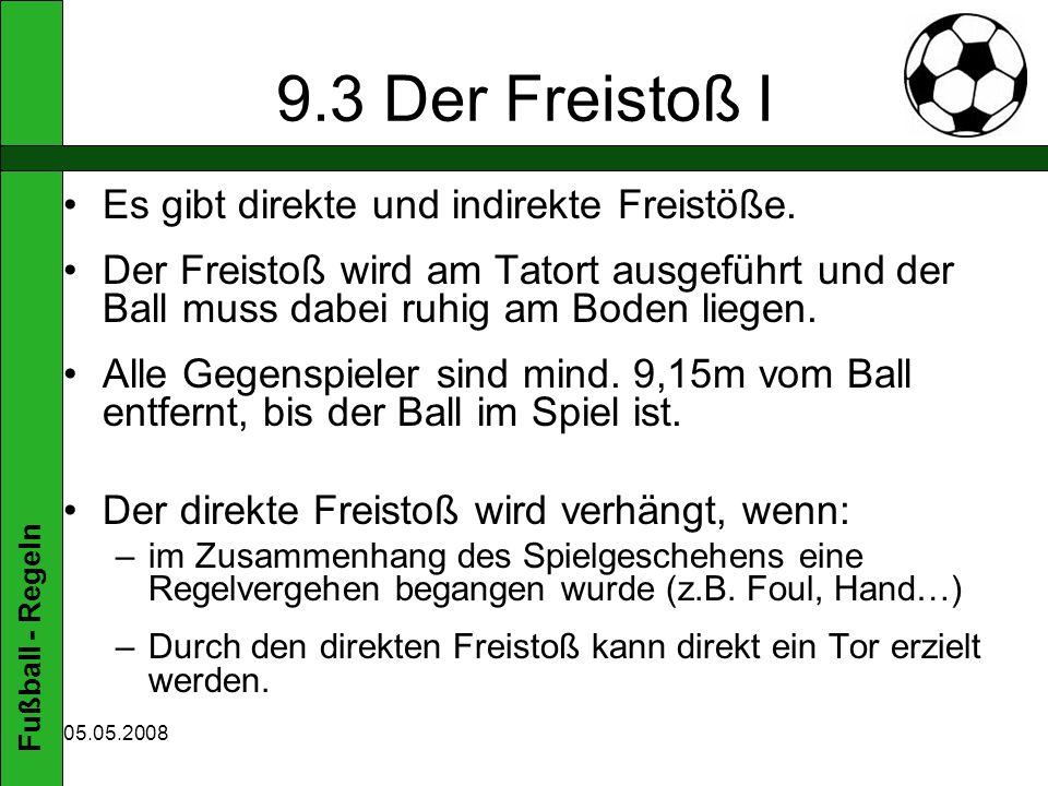 9.3 Der Freistoß I Es gibt direkte und indirekte Freistöße.