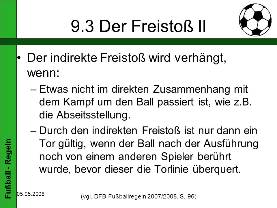 (vgl. DFB Fußballregeln 2007/2008. S. 96)