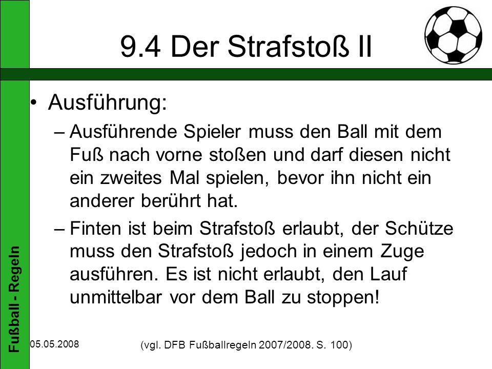 (vgl. DFB Fußballregeln 2007/2008. S. 100)